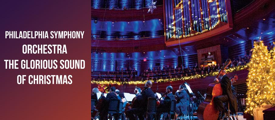 Philadelphia Symphony Orchestra - The Glorious Sound of Christmas at Verizon Hall