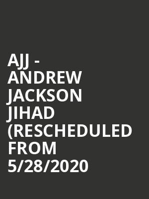 AJJ - Andrew Jackson Jihad (Rescheduled from 5/28/2020 at Union Transfer