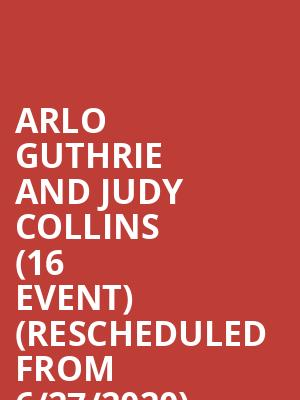 Arlo Guthrie and Judy Collins (16+ Event) (Rescheduled from 6/27/2020) at Keswick Theater