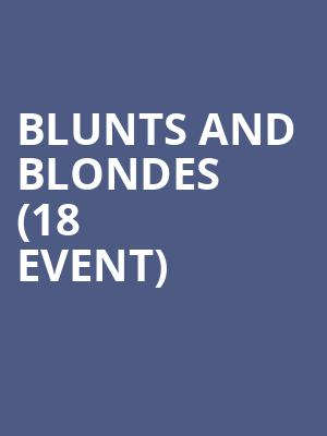 Blunts and Blondes (18+ Event) at Theatre Of The Living Arts