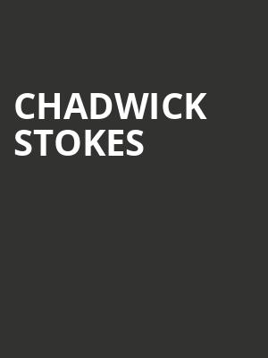 Chadwick Stokes at The Foundry - Philadelphia