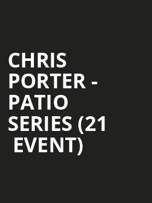 Chris Porter - Patio Series (21+ Event) at Punch Line