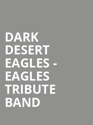 Dark Desert Eagles - Eagles Tribute Band at Penns Peak