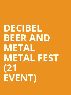 Decibel Beer and Metal Metal Fest (21+ Event) at The Fillmore