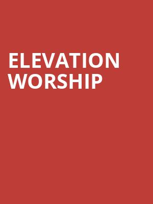 Elevation Worship at Tower Theater