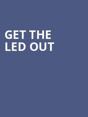 Get The Led Out at Franklin Music Hall