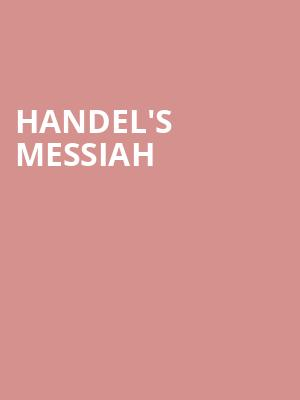 Handel's Messiah at Kimmel Center for the Performing Arts