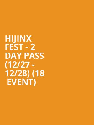HiJinx Fest - 2 Day Pass (12/27 - 12/28) (18+ Event) at Pennsylvania Convention Center