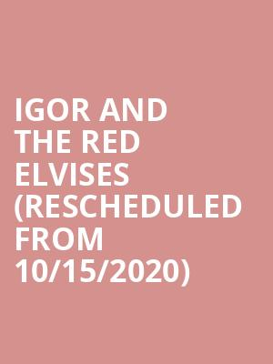 Igor and The Red Elvises (Rescheduled from 10/15/2020) at Musikfest Cafe
