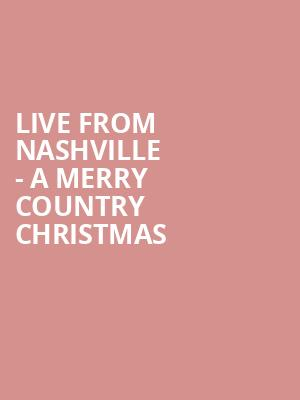 Live From Nashville - A Merry Country Christmas at Caesars Atlantic City