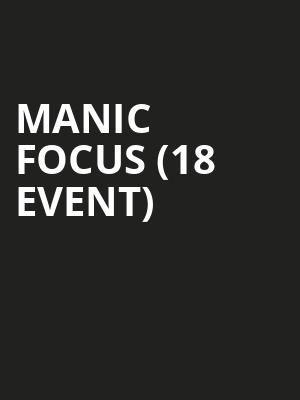 Manic Focus (18+ Event) at The Foundry - Philadelphia