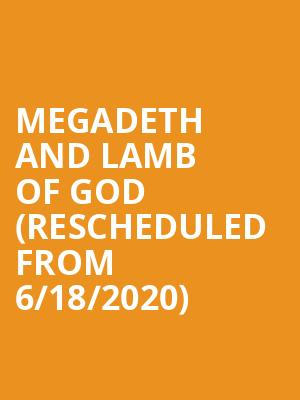 Megadeth and Lamb of God (Rescheduled from 6/18/2020) at BB&T Pavilion