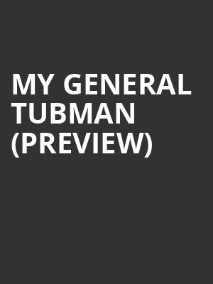 My General Tubman (Preview) at Arden Theatre Company
