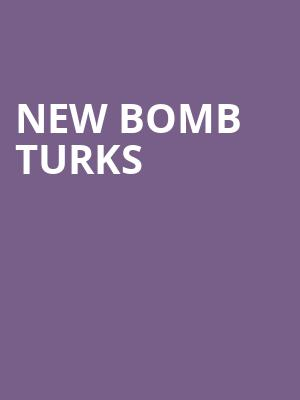 New Bomb Turks at Kung Fu Necktie