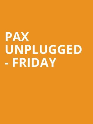 PAX Unplugged - Friday at Pennsylvania Convention Center