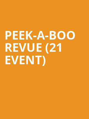 Peek-A-Boo Revue (21+ Event) at World Cafe Live Upstairs