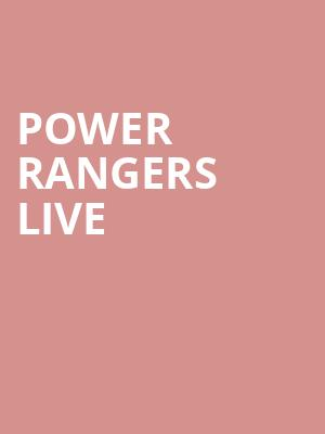 Power Rangers Live at Tower Theater