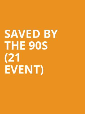 Saved By The 90s (21+ Event) at Trocadero Theatre