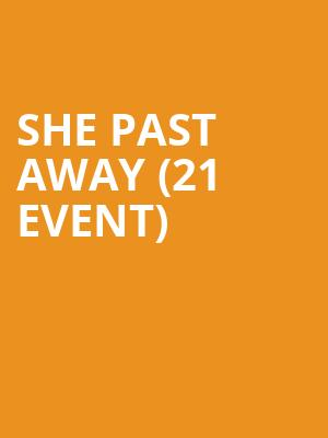 She Past Away (21+ Event) at Underground Arts