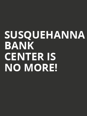 Susquehanna Bank Center is no more