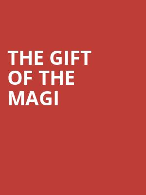 The Gift Of The Magi at Walnut Street Theatre