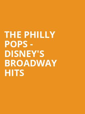 The Philly Pops - Disney's Broadway Hits at The Met Philadelphia
