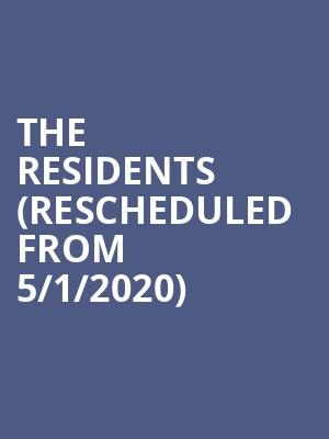 The Residents (Rescheduled from 5/1/2020) at The Foundry - Philadelphia