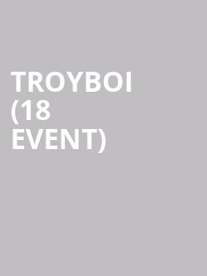 Troyboi (18+ Event) at Union Transfer