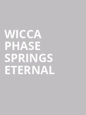 Wicca Phase Springs Eternal at The Foundry - Philadelphia