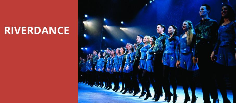 Riverdance, American Music Theatre, Philadelphia