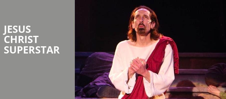 Jesus Christ Superstar, Keswick Theater, Philadelphia