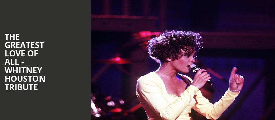 The Greatest Love of All Whitney Houston Tribute, Keswick Theater, Philadelphia