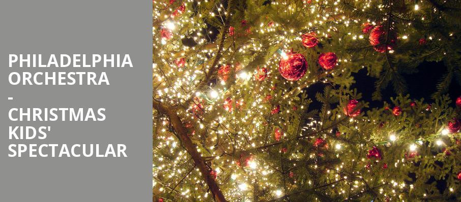 Philadelphia Orchestra - Christmas Kids\' Spectacular - Verizon Hall ...