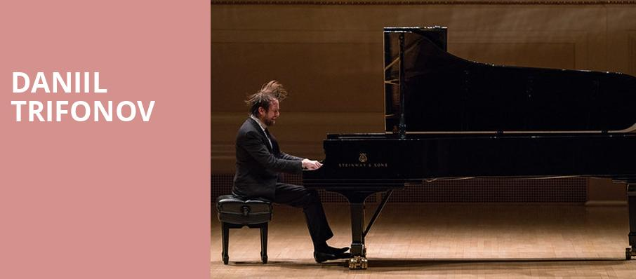 Daniil Trifonov, Verizon Hall, Philadelphia