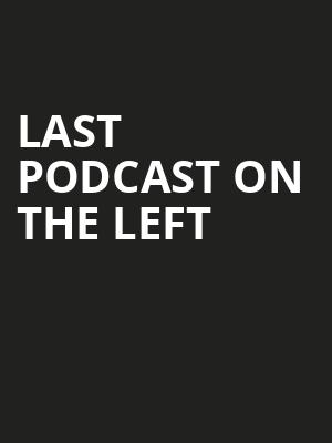 Last Podcast On The Left Poster