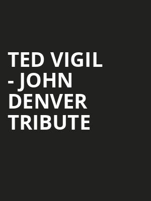 Ted Vigil John Denver Tribute, American Music Theatre, Philadelphia