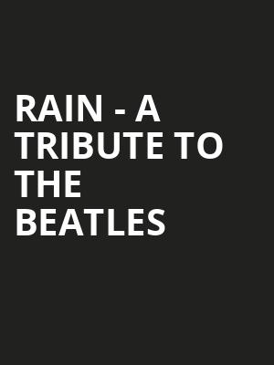 Rain A Tribute to the Beatles, Merriam Theater, Philadelphia