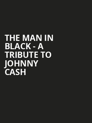 The Man in Black - A Tribute to Johnny Cash Poster