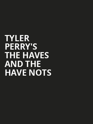 Tyler Perry's The Haves and The Have Nots Poster